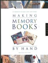 Making Memory Books by Hand : Memories to Keep and Share by Kristina Fel... - $14.99