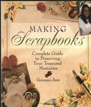 Making Scrapbooks:Complete Guide to Preserving Your Treasured Memories-V... - $15.99