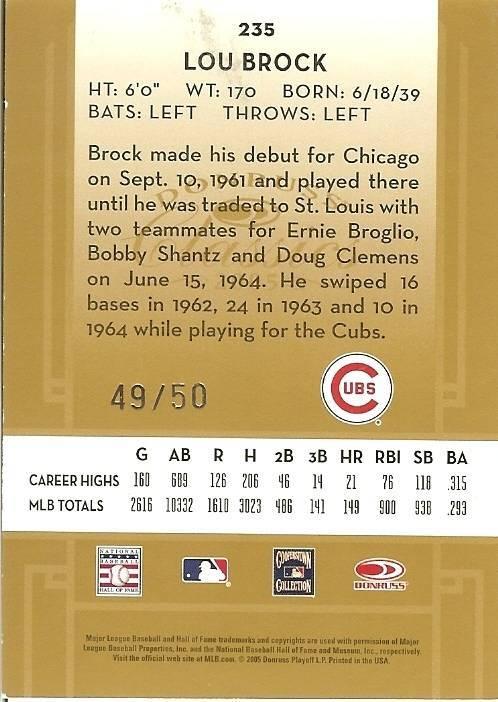 2005 DONRUSS CHICAGO CUBS LOU BROCK SERIAL # 49/50