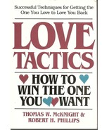 Love Tactics : How to Win the One You Want by Thomas W. McKnight and Rob... - $8.99