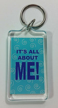 Its All About Me Key Chain 2in Ring Funny Humor Double Sided Plastic - $4.99