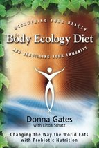 The Body Ecology Diet: Recovering Your Health and Rebuilding Your Immunity [Pape image 1