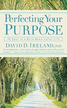 Perfecting Your Purpose: 40 Days to a More Meaningful Life [Paperback] Ireland P image 3