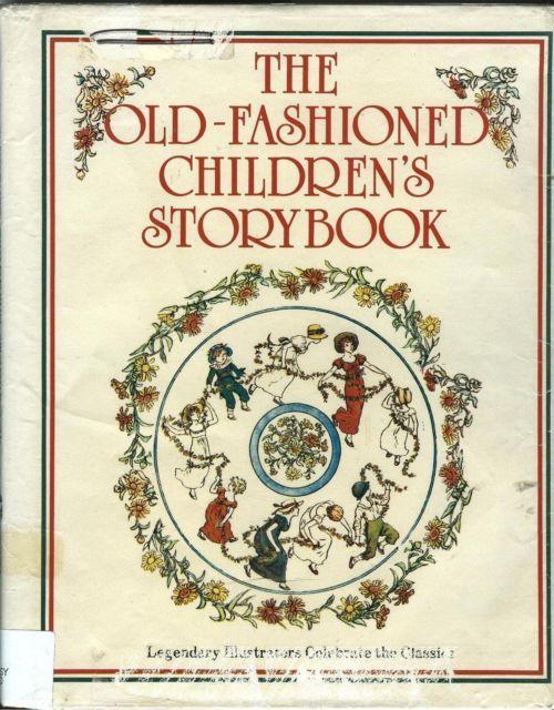 The Old Fashioned Children's Storybook:Rackham,Greenaway,W.Crane,Jessie W.Smith