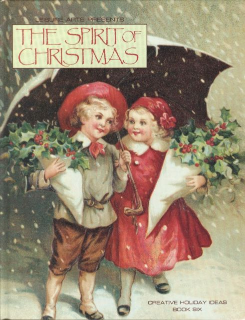 The Spirit Of Christmas-Creative Holiday Ideas,Book Six;Food,Crafts;Decor;Gifts