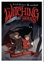 The Witching Hours: The Vampire Knife /Jack Henseleit: Brand New 2018  H... - £5.50 GBP