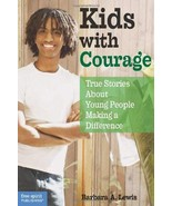 Kids with Courage: True Stories About Young People Making a Difference L... - $11.87