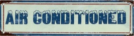 Air Conditioned Rustic Distressed Metal Sign - $9.95