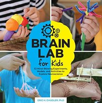 Brain Lab for Kids: 52 Mind-Blowing Experiments, Models, and Activities ... - $11.87