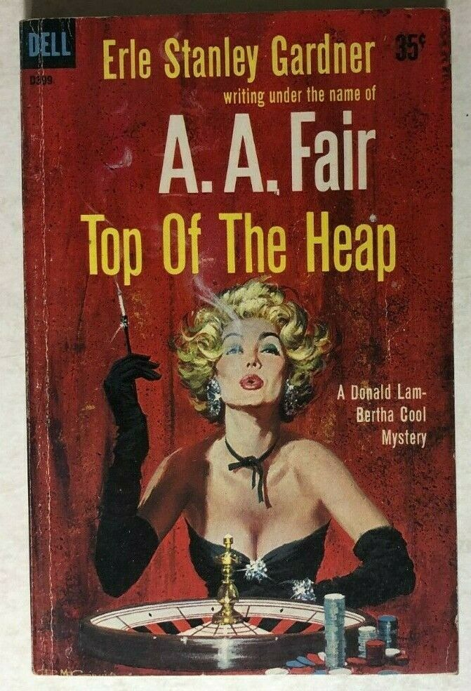 Primary image for TOP OF THE HEAP by A.A. Fair aka Erle Stanley Gardner (1959) Dell mystery pb 1st