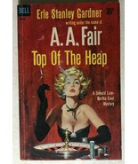 TOP OF THE HEAP by A.A. Fair aka Erle Stanley Gardner (1959) Dell myster... - $10.88