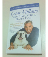 CESAR MILLAN SIGNED Autographed Short Guide to a Happy Dog Softcover Book - $8.90