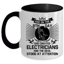 Electrician Coffee Mug, On The 8th Day God Created Electricians Accent Mug - $19.99+