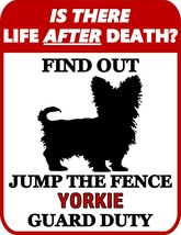 is There Life After Death? Find Out Jump The Fence Yorkie Dog Sign SP985 - $7.77