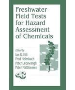Freshwater Field Tests for Hazard Assessment of Chemicals [Hardcover] Hi... - $54.99