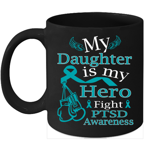 PTSD awareness 11oz coffee mug Teal Ribbon support for my Daughter - $15.95