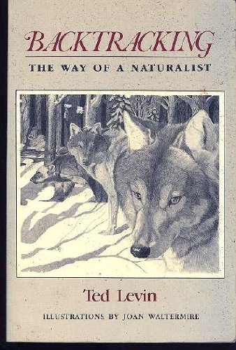 Primary image for Backtracking: The Way of a Naturalist Levin, Ted and Waltermire, Joan