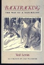 Backtracking: The Way of a Naturalist Levin, Ted and Waltermire, Joan - $5.16