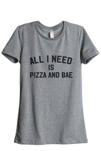 Thread Tank All I Need is Pizza and Bae Women's Relaxed T-Shirt Tee Heather Grey - $24.99+