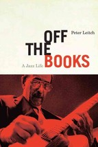 Off the Books: A Jazz Life - $20.00