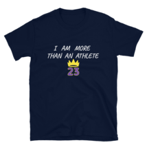 I AM MORE THAN AN ATHLETE T-SHIRT / KING JAMES T-SHIRT / BASKETBALL SHORT-SLEEVE image 9