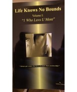 2009 SIGNED Life Knows No Bounds: One Who Loves You More - $49.99