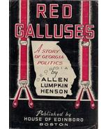 Red Galluses, A Story of Georgia State Politics, Allen Lumpkin Henson - $65.10