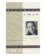 Becoming a Man: Half a Life Story Monette, Paul - $3.75