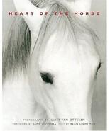 Heart of the Horse : Photography by Juliet Van Otteren : LikeNew Hardcov... - $22.00