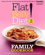 Flat Belly Diet! Family Cookbook: Lose Belly Fat and Help Your Family Ea... - $12.00