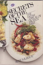 Secrets of the Sea High Liner Recipes by Rose Murray Frozen Fish - $10.00