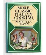 More Classic Italian Cooking Hazan, Marcella - $16.95