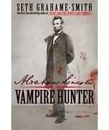 Abraham Lincoln : Vampire Hunter by Seth Grahame-Smith (2010, Hardcover) - $8.00