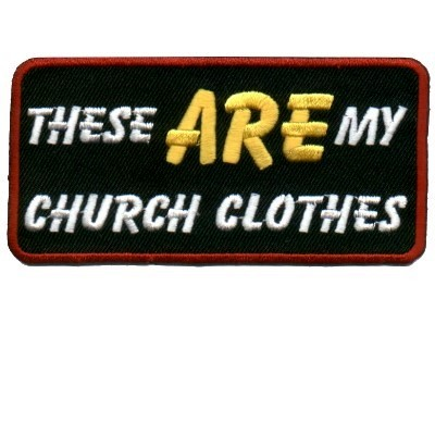 Embroidered Patch These Are My Church Clothes Patch