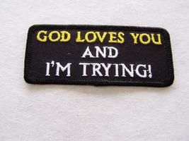 Embroidered Christian Patch God Loves You and I'm Trying! Patch - $3.95