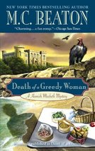 Death of a Greedy Woman (Hamish Macbeth, Book 8) (A Hamish Macbeth Myste... - $1.99