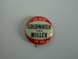 """Vintage Go With Goldwater and Miller in '64 Button Pin 1 1/16"""" - $9.99"""