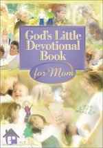 God's Little Devotional Book for Moms [Sep 01, 2001] Honor Books - $3.46
