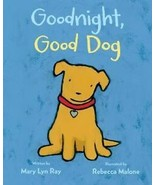 Goodnight, Good Dog Children's Book by Mary Lyn Ray (2015, Picture Book) - $11.39