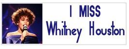 I Miss Whitney Houston Bumper Sticker or Helmet Sticker D3703 - $1.39+
