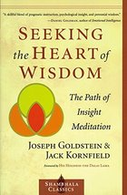 Seeking the Heart of Wisdom: The Path of Insight Meditation (Shambhala Classics) image 2