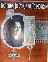1911 Nothing to do until To-Morrow Stuart Barnes Lg Antique Sheet Music - $7.95