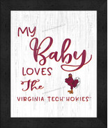 """My Baby Loves"" the Virginia Tech Hokies -12x16 Textured Look Framed Print - $39.95"