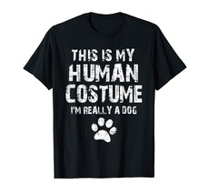 """This Is My Human Costume I""""m Really A Dog T-Shirt - $15.99"""