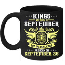 Birthday Mug Kings Are Born on 25th of September 11oz Coffee Mug Kings Bday gift - $15.95