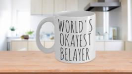Worlds Okayest Belayer Mug Funny Christmas Gift Idea Coffee Cup - $14.65+