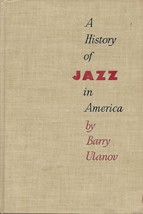 A History of Jazz in America by Barry Ulanov - $9.99
