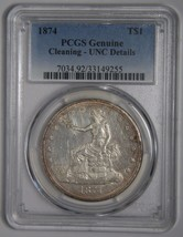 1874 T$1 Trade Dollar Silver Coin PCGS GENUINE UNC DETAILS Lot# EA 167