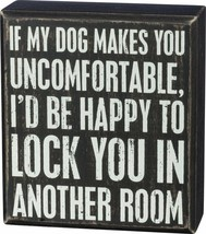 Sign If My Dog Makes You Uncomfortable I'd Be Happy To Lock You In Anoth... - $14.95