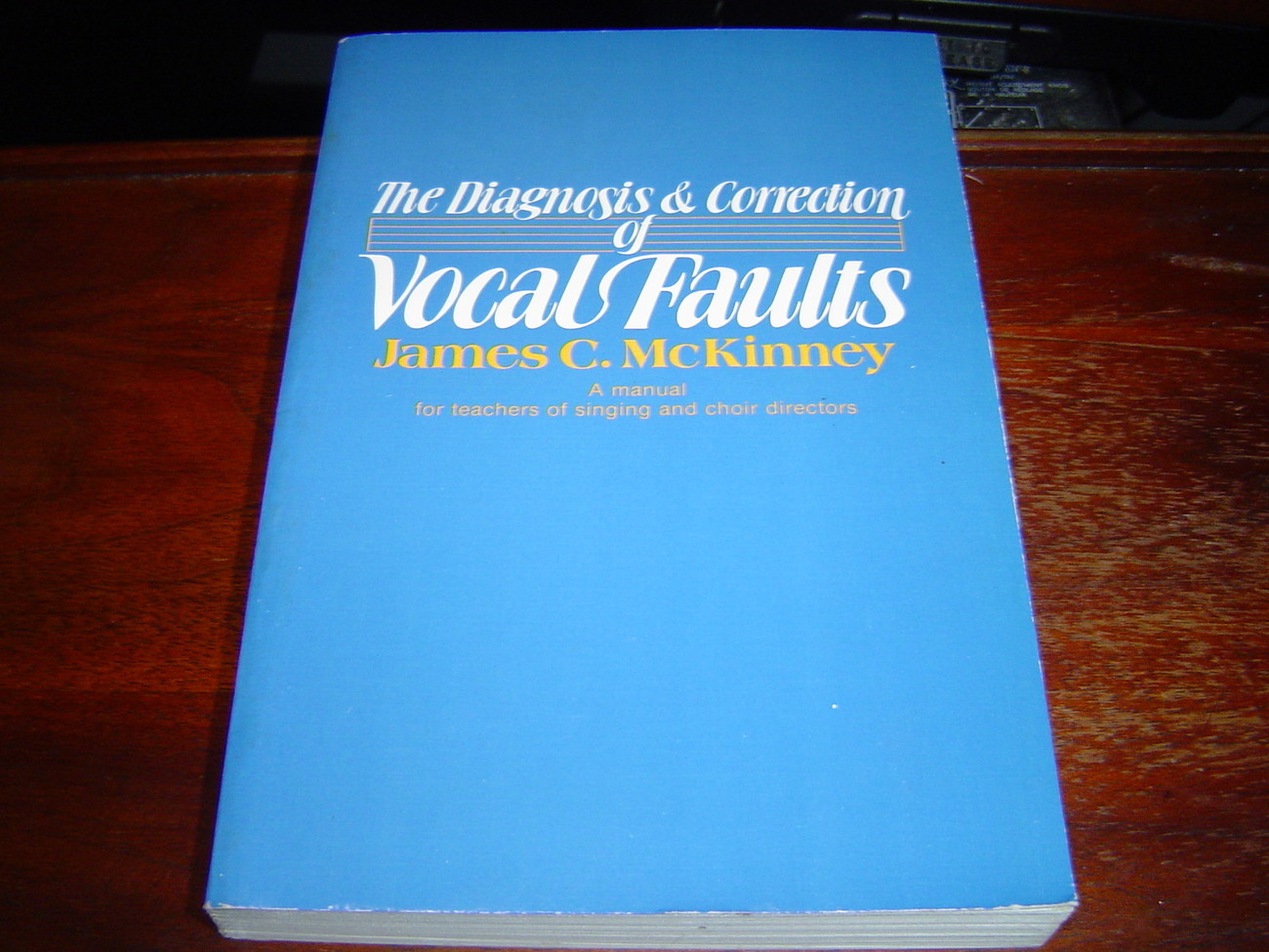 Diagnosis & Correction of Vocal Faults by James C McKinney (1982)